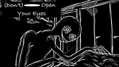 (Don't) Open Your Eyes